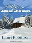 a Wife for Big John 9781452641041 by Lauri Robinson CD