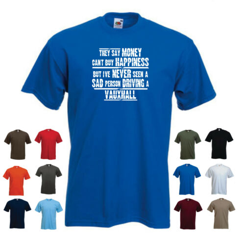 Men/'s Funny Car Gift shirt /'They say Money can/'t buy Happiness.../' /'VAUXHALL/'