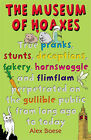 The Museum of Hoaxes: The World's Greatest Hoaxes by Alex Boese (Paperback, 2005)