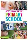 Body Image in the Primary School by Chris Calland, Nicky Hutchinson (Paperback, 2011)