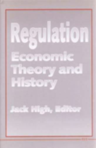 Regulation : Economic Theory and History