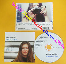 CD ERICA SMITH Friend Or Foe 2002 Canada LISTEN HERE LH401  no lp mc dvd (CS61)