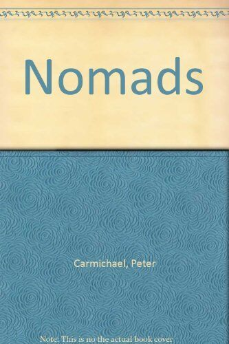 Nomads By Peter Carmichael