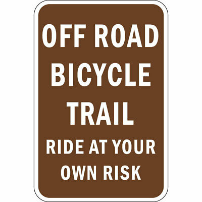 Vertical Metal Sign Multiple Sizes Off Road Bicycle Trail Ride at Your Own Risk