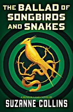 Hunger Games Ser.: The Ballad of Songbirds and Snakes (A Hunger Games Novel) by Suzanne Collins (2020, Hardcover)