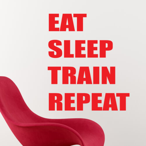 Manger dormir train répéter Wall Sticker citation de motivation Sport Gym decal W146