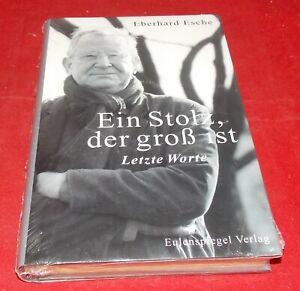 Ein Stolz, der groß ist - Letzte Worte / Eberhard Esche