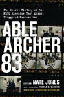 Able Archer 83: The Secret History of the NATO Exercise That Almost Triggered Nuclear War by The New Press (Hardback, 2016)