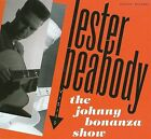 Visits the Johnny Bonanza Show [Digipak] * by Lester Peabody (CD, 2008, Goofin')