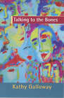 Talking to the Bones by Kathy Galloway (Paperback, 1996)