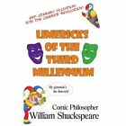 Limericks of The Third Millennium Comic Philosopher 9781425930660 Shuckspeare
