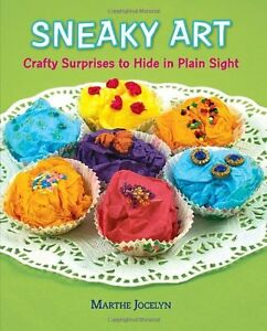 Sneaky-Art-Crafty-Surprises-to-Hide-in-Plain-Sight-by-Marthe-Jocelyn