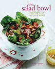 The Salad Bowl: Vibrant & Healthy Recipes for Light Meals, Lunches, Simple Sides & Dressings by Nicola Graimes (Hardback, 2015)