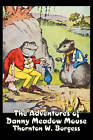 The Adventures of Danny Meadow Mouse by Thornton W Burgess (Paperback / softback, 2009)