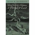 John Milton's Drama of Paradise Lost by Hugh M Richmond (Paperback, 1992)