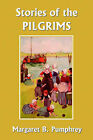 Stories of the Pilgrims by Margaret B. Pumphrey (Paperback, 2006)