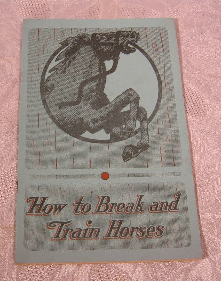 HOW TO BREAK AND TRAIN HORSES BEERY SCHOOL OF HORSEMANSHIP OLD BOOKLET