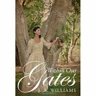 Within Our Gates by J.A. Williams (Paperback, 2016)