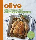 Olive: 100 of the Very Best Chicken Recipes by Olive Magazine (Paperback, 2016)