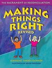 Making Things Right: The Sacrament of Reconciliation by Jeannine Timko Leichner (Paperback, 2005)