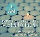 I Am Wishes Fulfilled Meditation by James F. Twyman and Wayne W. Dyer (2012, CD)