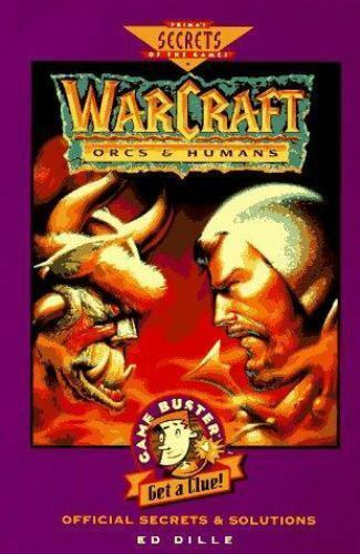 WarCraft: Orcs & Humans Official Secrets & Solutions (Gamebuster Series)