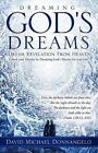 Dreaming God's Dreams by David Michael Donnangelo (2010, Trade Paperback)