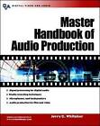 Master Handbook of Audio Production: A Guide to Standards, Equipment, and System Design by Jerry Whitaker (Paperback, 2002)