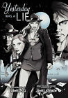 Yesterday Was a Lie: A Graphic Novel by Legacy Learning Systems, Incorporated (Paperback, 2011)