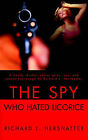 The Spy Who Hated Licorice by Richard L Hershatter (Paperback / softback, 2001)