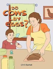 Do Cows Lay Eggs? by Chris Rushall (2012, Paperback)