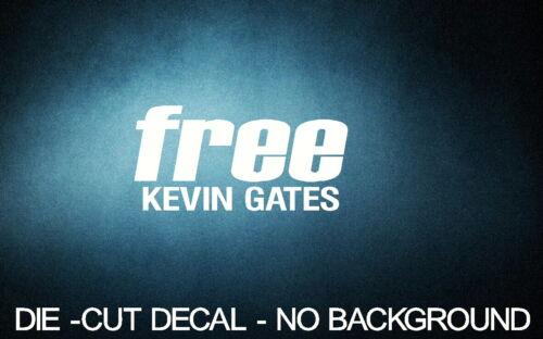 "FREE Kevin Gates 6/"" WHITE Vinyl Sticker Decal laptop window bumper rapper 2+Free"