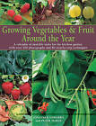 Growing Veg and Fruit Around the Year: A Calendar of Monthly Tasks for the Kitchen Garden by Peter McHoy, Jonathan Edwards (Paperback, 2009)