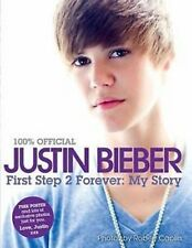 JUSTIN BIEBER, FIRST STEP 2 FOREVER:  MY STORY (100% Official), Hardback Book