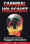 Cannibal Holocaust: And the Savage Cinema of Ruggero Deodato by FAB Press (Hardback, 2011)
