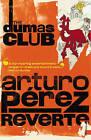 The Dumas Club by Arturo Perez-Reverte (Paperback, 1997)