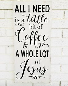 All I Need Is A Little Bit Of Coffee A Whole Lot Of Jesus Kitchen