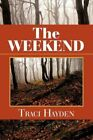 The Weekend by Traci Hayden (Paperback / softback, 2011)