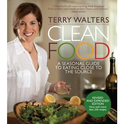 Clean Food, Revised Edition: A Seasonal Guide to E