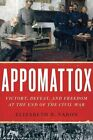 Appomattox: Victory, Defeat, and Freedom at the End of the Civil War by Elizabeth R. Varon (Paperback, 2015)