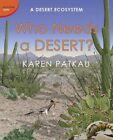 Who Needs a Desert?: A Desert Ecosystem by Karen Patkau (Hardback, 2014)