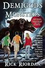 DemiGods and Monsters: Your Favorite Authors on Rick Riordan's Percy Jackson and the Olympians Series by Rick Riordan (Paperback, 2013)