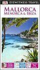 DK Eyewitness Travel Guide: Mallorca, Menorca & Ibiza by DK (Paperback, 2014)
