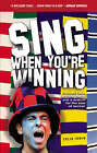 Sing When You're Winning by Colin Irwin (Hardback, 2007)