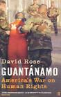 Guantanamo: America's War on Human Rights by David Rose (Paperback, 2004)