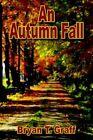 an Autumn Fall 9781420855074 by Bryan T. Graff Book
