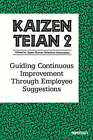 Kaizen Teian 2: Guiding Continuous Improvement Through Employee Suggestions by Productivity Press Development Team, Japan Human Relations Association (Paperback, 1997)
