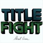 Floral Green by Title Fight (Vinyl, Sep-2012, SideOneDummy)