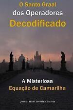 A Misteriosa Equacao de Camarilha : O Santo Graal Dos Operadores Decodificado...