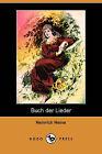 Buch Der Lieder (Dodo Press) by Heinrich Heine (Paperback / softback, 2008)